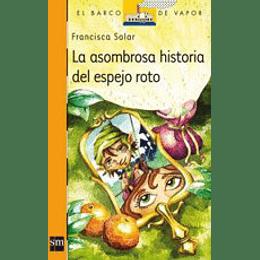 Asombrosa Historia Del Espejo Roto, La
