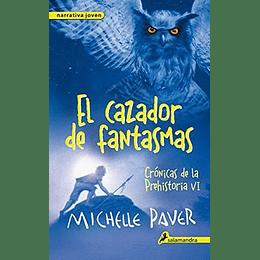 El Cazador De Fantasmas Cronicas De La Prehistoria Vi