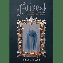 Fairest- Cronicas Lunares- La Historia De Levana