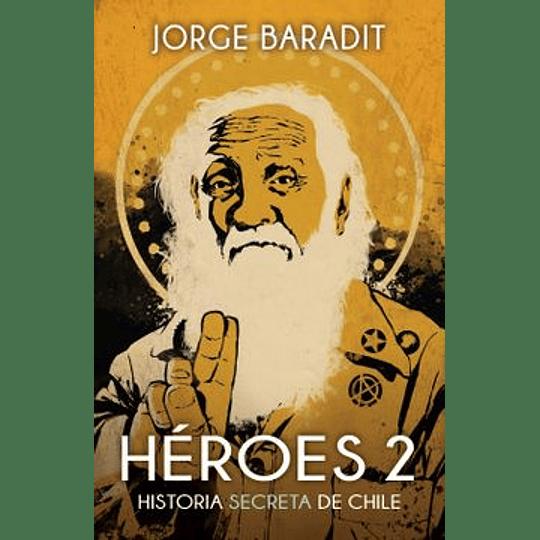 Heroes2. Historia Secreta De Chile
