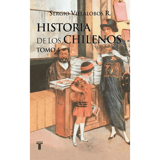 Historia De Los Chilenos Tomo 4