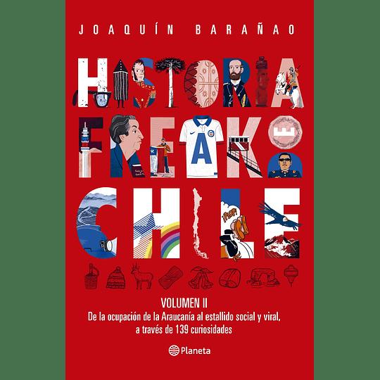 Historia Freak De Chile (Volumen 2)