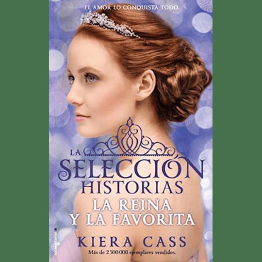 La Seleccion Historias, La Reina Y La Favorita