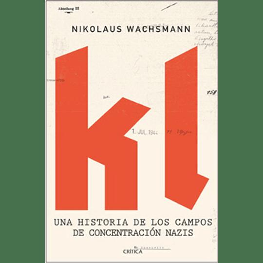 Una Historia De Los Campos De Concentracion Nazis