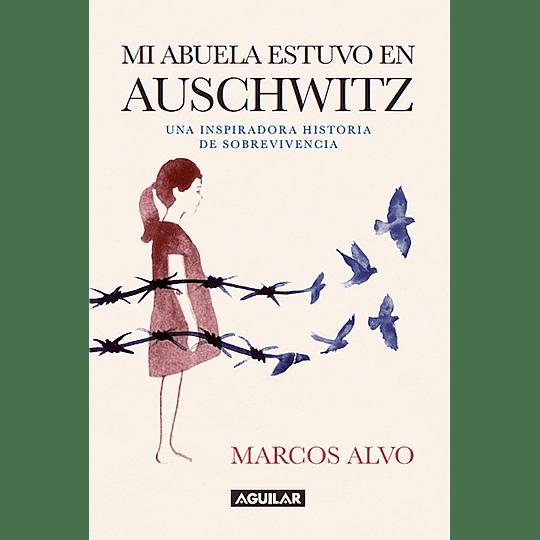 Mi Abuela Estuvo En Auschwitz