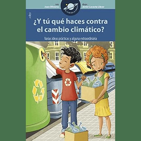 ¿Y Tu Que Haces Contra El Cambio Climatico?