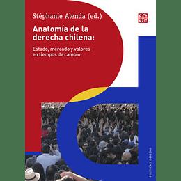 Anatomia De La Derecha Chilena: Estado, Mercado Y Valores En Tiempos De Cambio