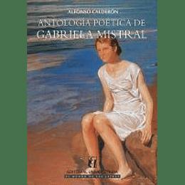Antologia Poetica De Gabriela Mistral