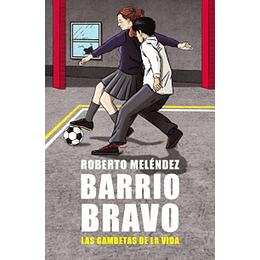 Barrio Bravo Las Gambetas De La Vida