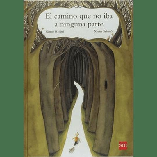 Camino Que No Iba A Ninguna Parte, El