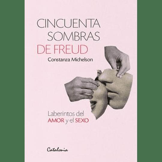 Cincuenta Sombras De Freud, Las