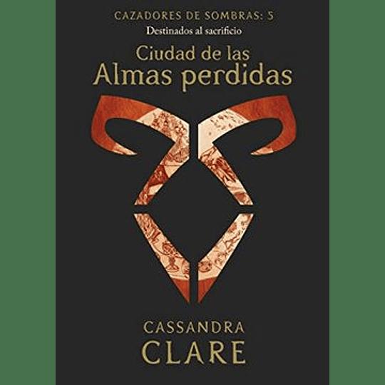 Ciudad De Las Almas Perdidas - Cazadores De Sombras 5 (Nueva Presentacion)