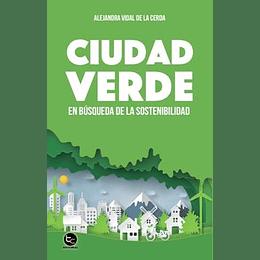Ciudad Verde. En Busqueda De La Sostenibilidad