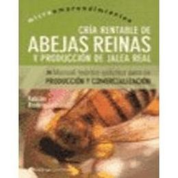 Cria Rentable De Abejas Reinas Y Produccion De Jalea Real