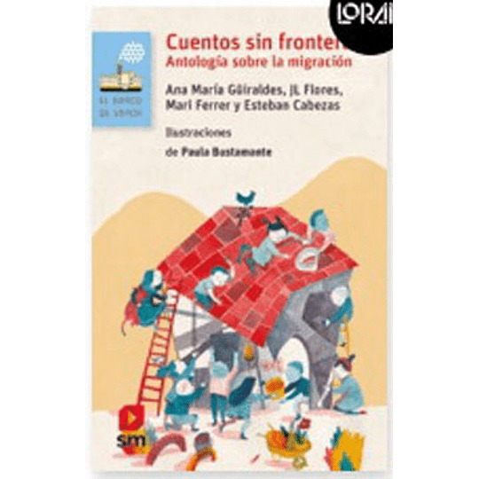 Cuentos Sin Fronteras. Antologia Sobre La Migracion (Celeste)