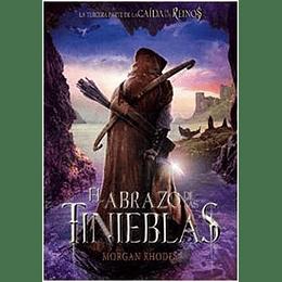 El Abrazo De Las Tinieblas - La Caida De Los Reinos 3