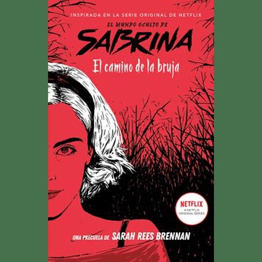 El Mundo Oculto De Sabrina. El Camino De La Bruja