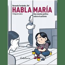 Habla Maria (Una Novela Grafica Sobre El Autismo)