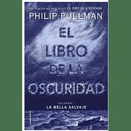 La Bella Salvaje (El Libro De La Oscuridad Volumen I)