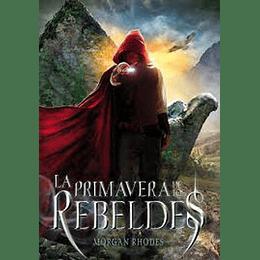 La Primavera De Los Rebeldes - La Caida De Los Reinos 2