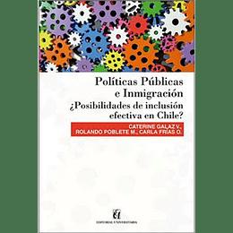 Politicas Publicas E Inmigracion. ¿Posibilidades De Inclusion Efectiva En Chile?