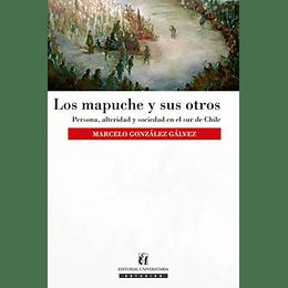 Los Mapuches Y Sus Otros