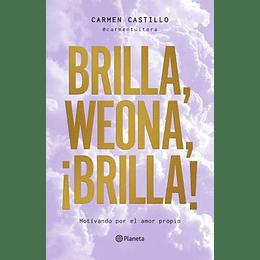 Brilla, Weona, ¡Brilla!