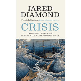 Crisis. Como Reaccionan Los Paises En Los Momentos Decisivos