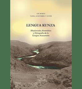 Lengua Kunza: Diccionario, Gramática y Ortografía de la Lengua Atacameña