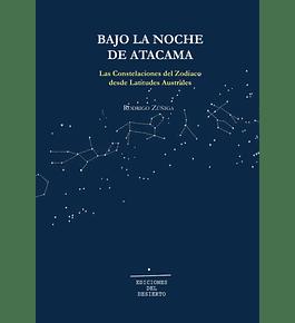 Bajo la noche de Atacama. Constelaciones del zodiaco desde latitudes australes