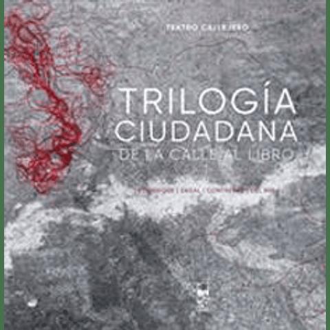 Trilogia ciudadana de la calle al pueblo