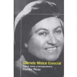 Esencial Gabriela Mistral