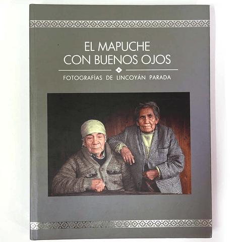 El Mapuche con buenos ojos