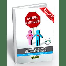 ¡Debemos hacer algo! guía para la prevención del abuso sexual infantil