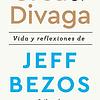 Crea y divaga vida y reflexiones de Jeff Bezos