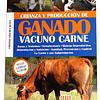 Crianza y producción de ganado vacuno