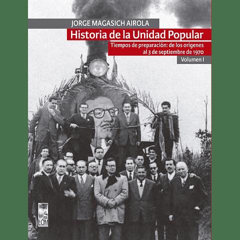 Historia de la unidad popular vol. 1