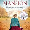 La mansión tiempo de resurgir