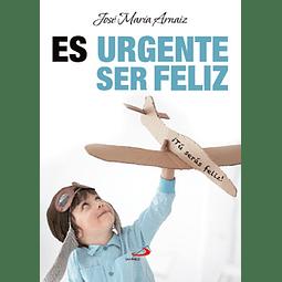 Es urgente ser feliz