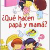 ¿Que hacen Papá y Mamá?