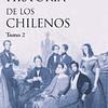 Historia de los Chilenos 2
