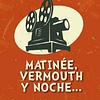 Matinée Vermouth y noche