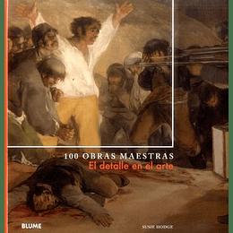 100 Obrasa Maestras. El Detalle En El Arte