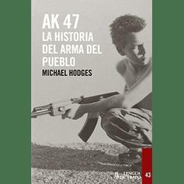 Ak 47. La Historia Del Arma Del Pueblo
