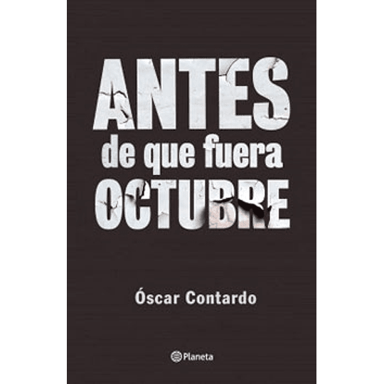 Antes De Que Fuera Octubre