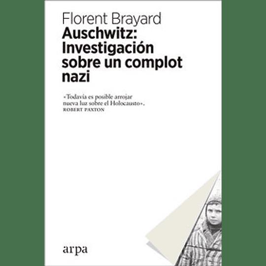 Auschwitz Investigacion Sobre Un Complot Nazi