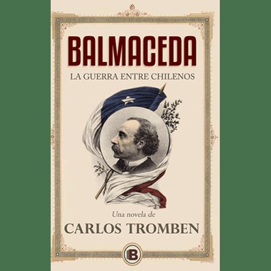 Balmaceda- La Guerra Entre Chilenos