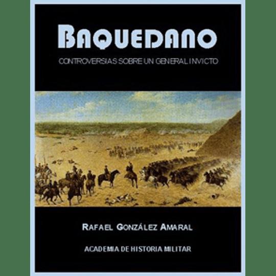 Baquedano - Controversias Sobre Un General Invicto