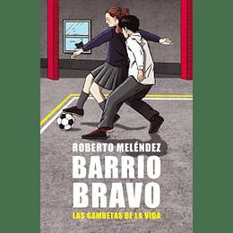 Barrio Bravo - Las Gambetas De La Vida