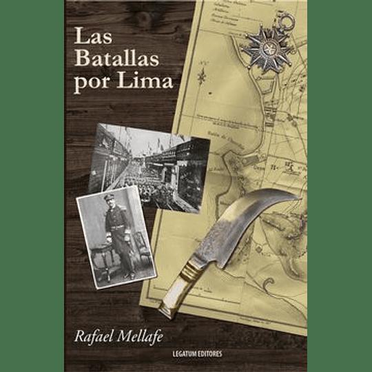 Batallas Por Lima, Las